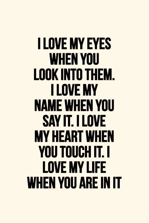 Love Quote I Love My Eyes When You Look Into Them Love Images