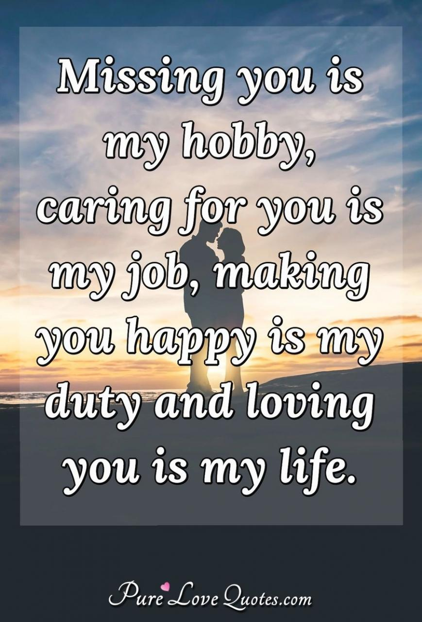 Missing You Is My Hobby Caring For You Is My Job Making You Happy