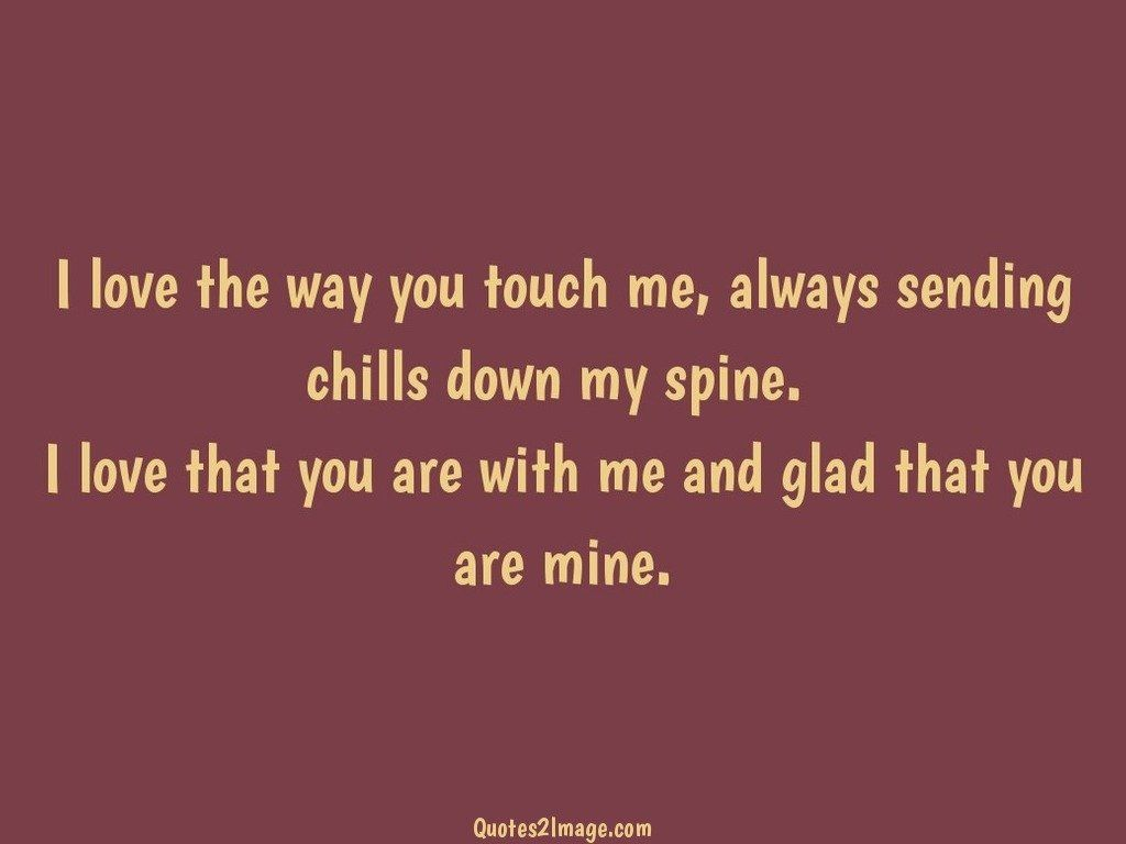 I Love The Way You Touch
