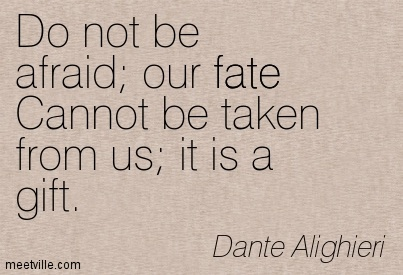 Quotation Dante Alighieri Faith Fear Fate Meetville Quotes