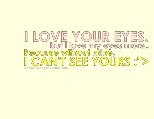 Quotes On Love I Love Your Eyes