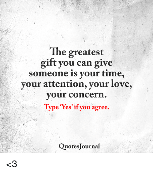 Love Memes And Quotes The Greates Gift You Can Give Someone Is Your