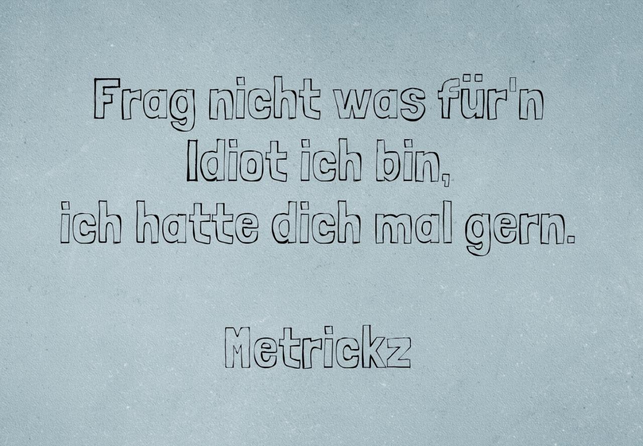 Metrickz Valentina Idiot Gern Liebe Vers Lyrics Zitat Rap