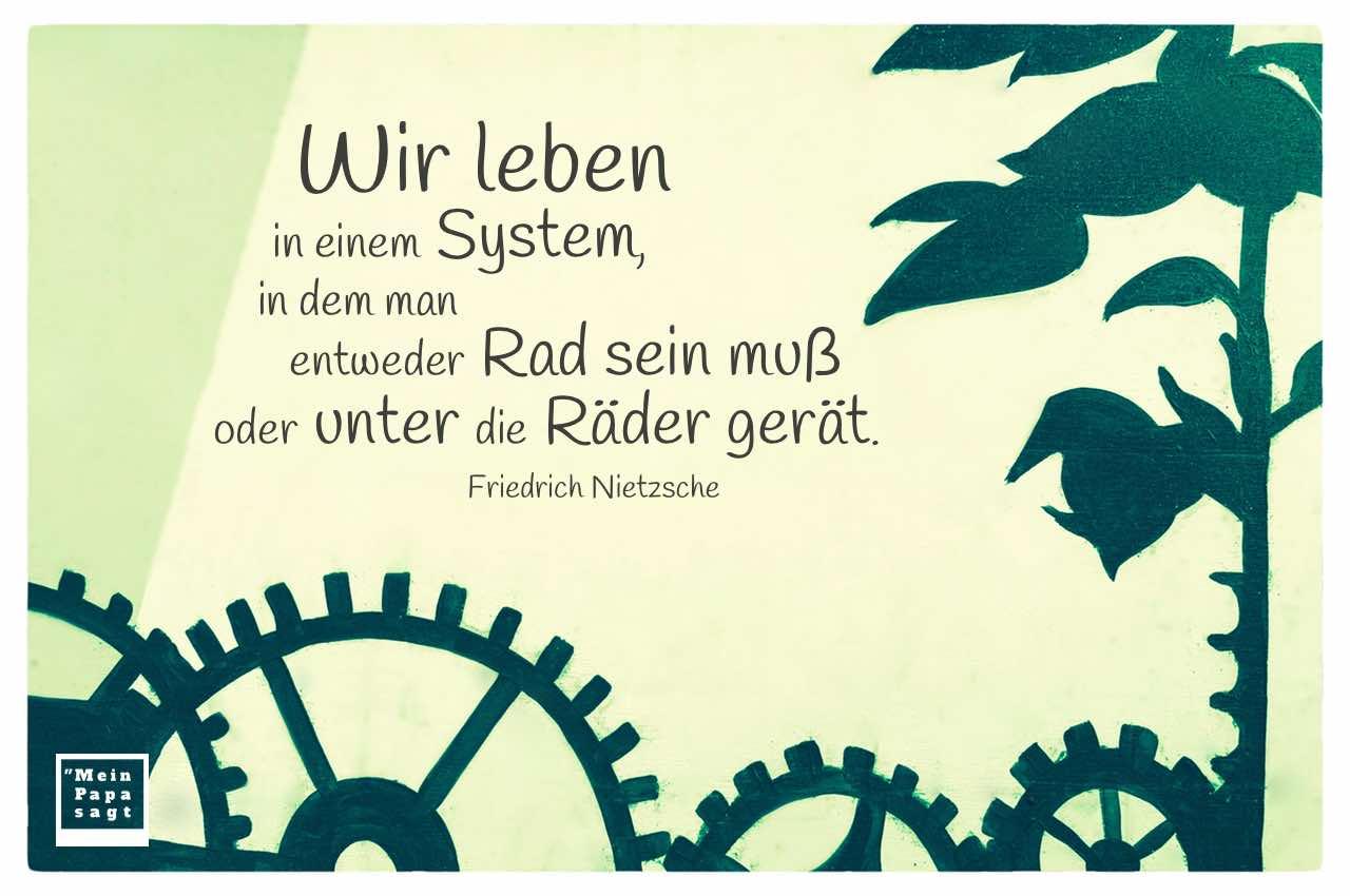 Graffiti Zahnrader Mit Dem Nietzsche Zitat Wir Leben In Einem System In Dem Man