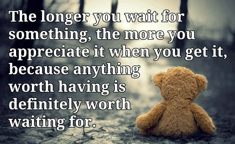 Worth Waiting For Appreciate Quote Love Quotes Sayings
