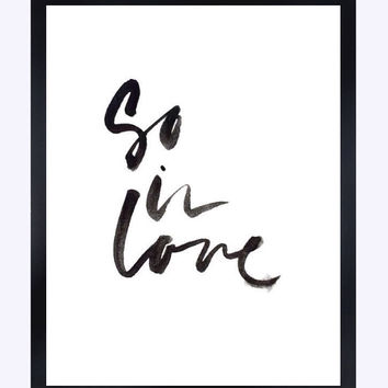 So In Love Tumblr Pintrest Quote Typographic Print Word Painting Art Print Decor Bedroom Quote Typography