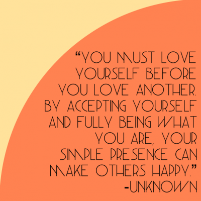 You Must Love Yourself Before You Love Another