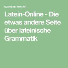 Latein Online Etwas Andere Seite Uber Lateinische Grammatik