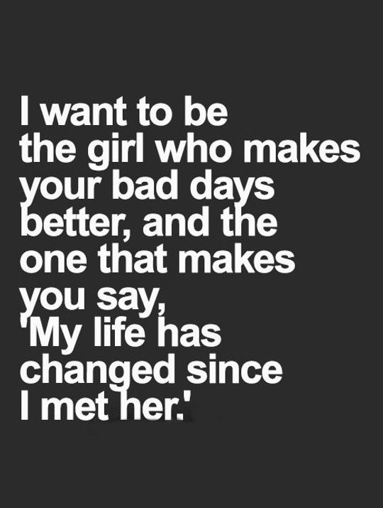 Inspirational Love Quotes Love Sayings My Life Changed I Met Her Boomsumo Quotes