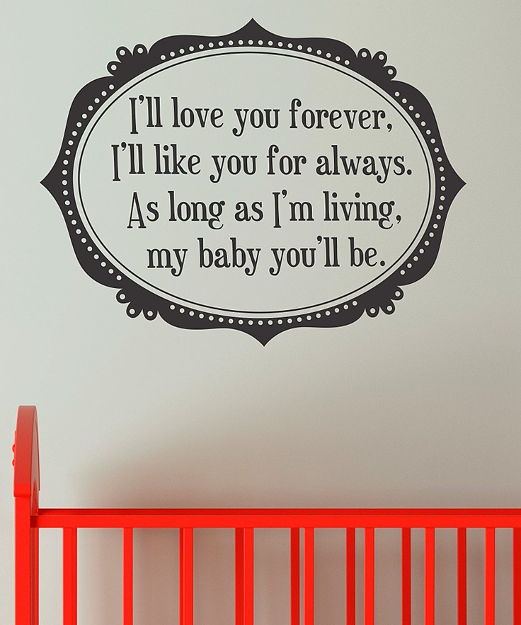 This Is The Saying From The Childrens Book Ill Love You Forever
