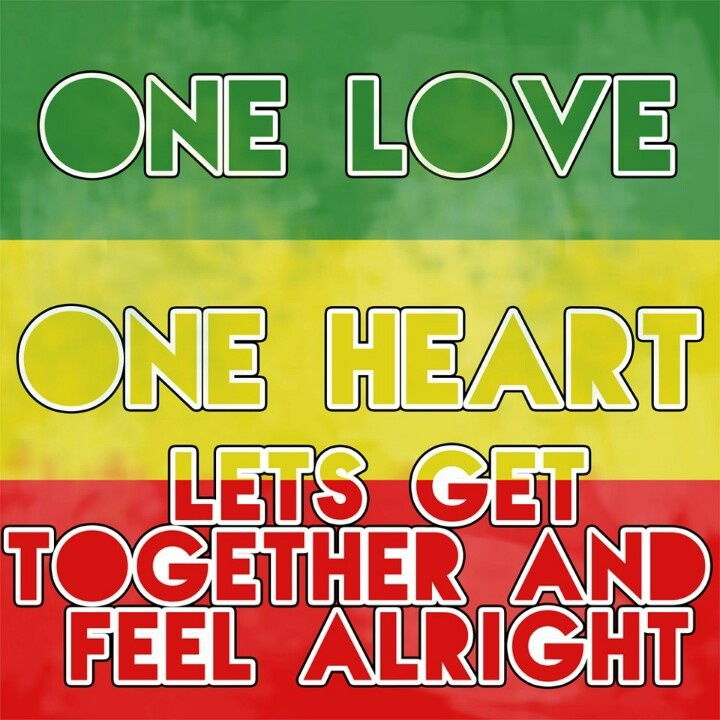 One Love One Heart Lets Get Together And Feel All Right Bobmarley Jamaican Quotesrasta