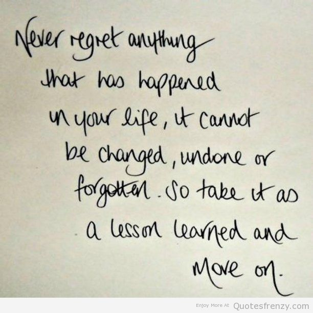 Never Regret Anything Lesson Learned Life Love Quotes