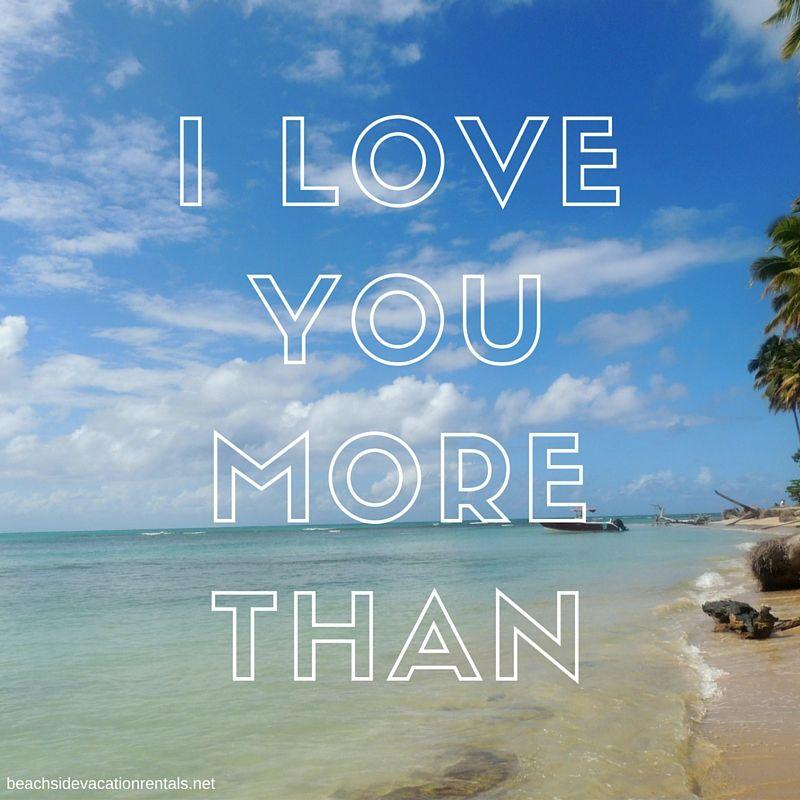 I Love You More Than The Beach Beachlove California Vacation