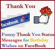 Funny Thank You Status Messages For Birthday Wishes On Facebook Funny Thank You Messages For Birthday Wishes On Facebook