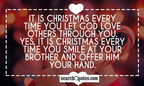 It Is Christmas Every Time You Let Love Others Through You Yes It