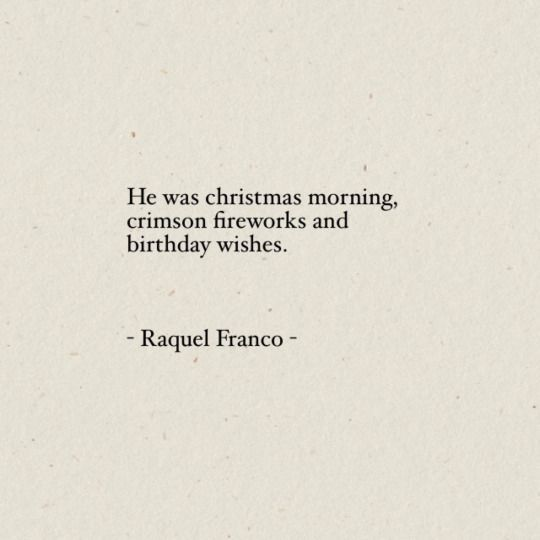 Unique Love Quote Idea He Was Christmas Morning Crimson Fireworks And Birthday Wishes Love Quotes For Him Pinterest Christmas Morning