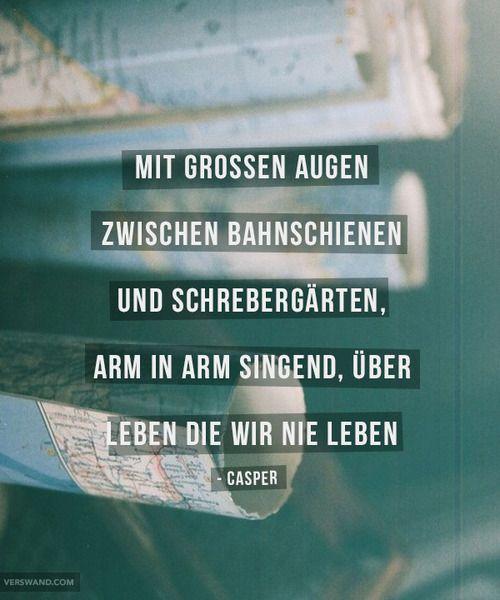 Mit Grosen Augen Zwischen Bahnschienen Und Schrebergarten Arm In Arm Singend Uber Leben  C B Zitate Aus Liedernsong