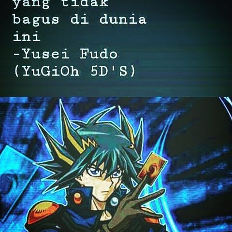 Kata Bijak Yusei Fudo Dari Anime Yugioh Ds Anime Animeindonesia Yugioh