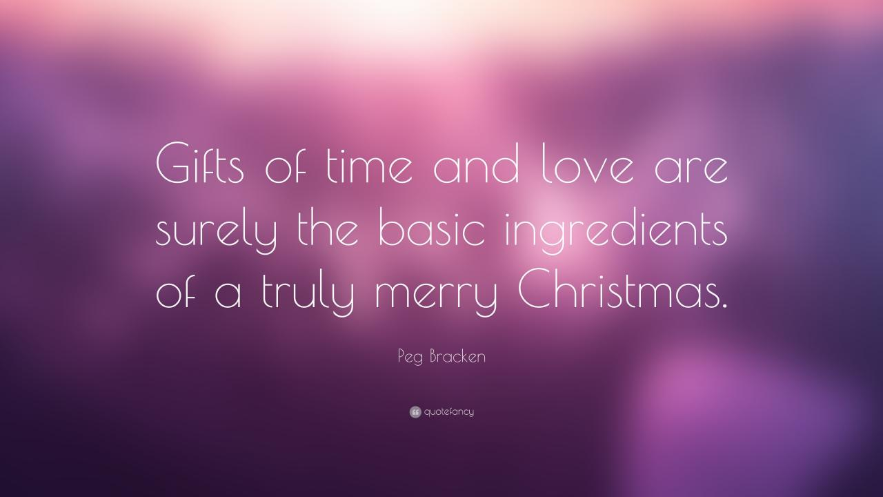 Pegcken Quote Gifts Of Time And Love Are Surely The Basic Ingredients Of