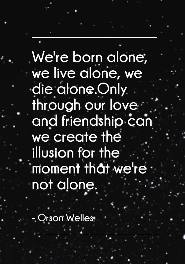 Famous Quotes By Authors About Life Endearing Best Quote About Love From Author Orson Welles Cute