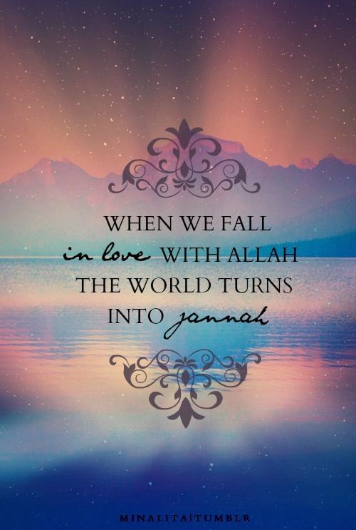 Im Not Muslim But I Htink This Can Apply To Just About Any Muslim Religionislam Muslimquotes About Lovequotes