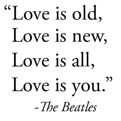 Wedding Day Quote By The Beatles Love Is Old Love Is New