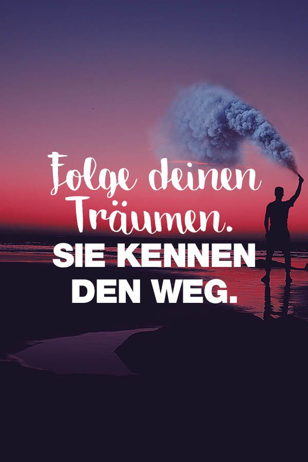 Visual Statements Spruche Zitate Quotes Motivation Folge Deinen Traumen Sie Kennen Den Weg
