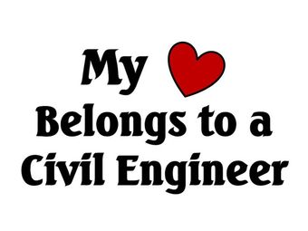 My Heart Belongs To A Civil Engineer Must Send To Bf