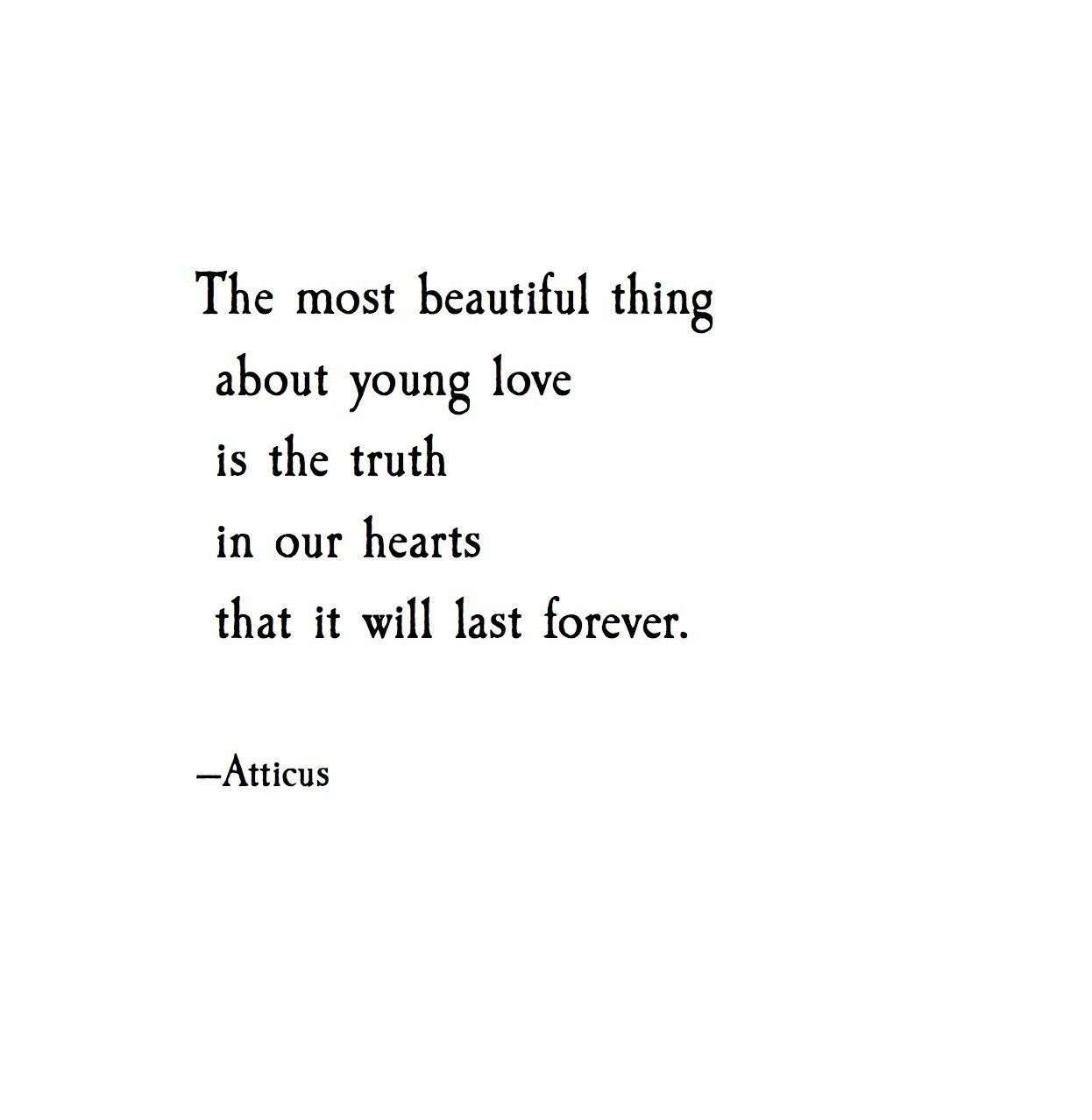 The Most Beautiful Thing About Young Love Is The Truth In Our Hearts That It
