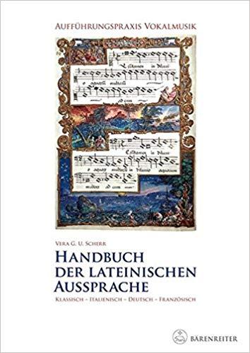 Handbuch Der Lateinischen Aussprache Auffuhrungspraxis Vokalmusik Klassisch Italienisch Deutsch Franzosisch Amazon De Vera U G Scherr Bucher