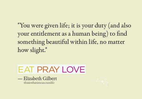 Eat Pray Love Quotes Google Search