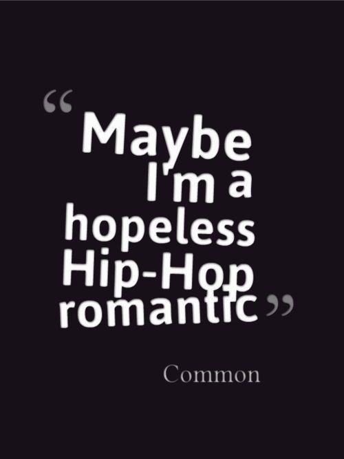 Quote Music Hip Hop Rap Quotes Lyrics Hip Hop Common Real Hip Hop Rap Music The Believer No I No Id The Dreamer The Dreamer The Believer