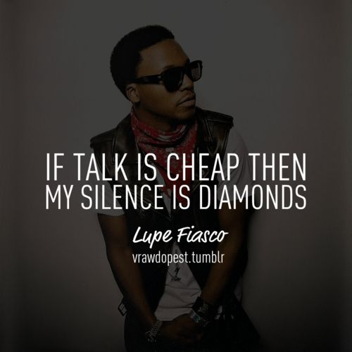 If Talk Is Cheap Then My Silence Is Diamonds