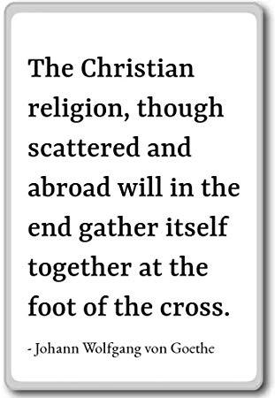 Christian Religion Obwohl S Johann Wolfgang Von Goethe Zitat Kuhlschrankmagnet