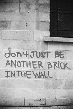Motivation Quotes Quotation Image Quotes Of The Day Description Dont Just Be Another Brick In The Wall Sharing Is Power Dont Forget To Share