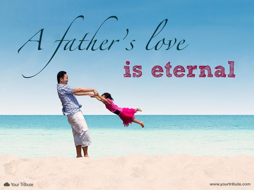 Quote A Fathers Love Is Eternal Lossoffather Quotes Grief