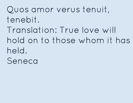 Latin Quotes  C B Quos Amor Verus Tenuit Tenebit Translation True Love Will Hold On To Those