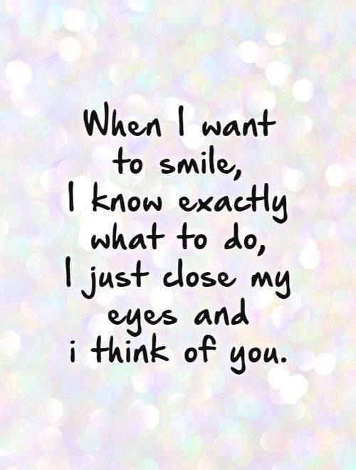 When I Want To Smile I Think Of You Love Love Quotes Quotes Couples Quote In