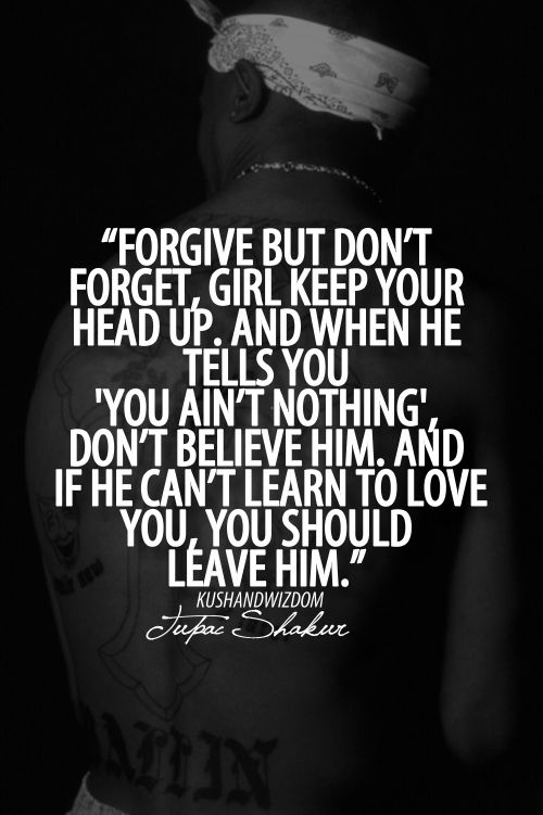 Tupac Forgive But Dont Forget Mj Pinterest
