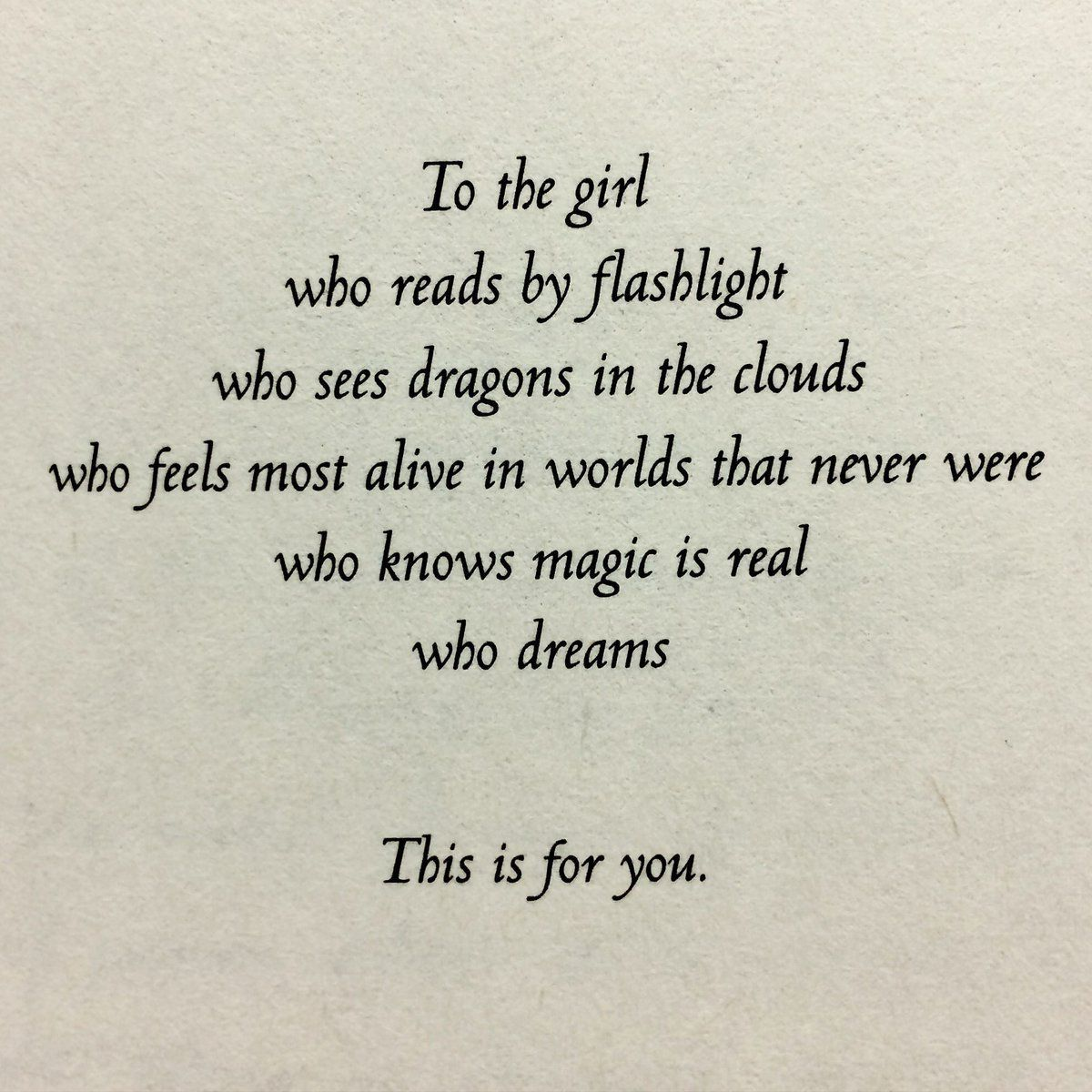 Dedication From The Book Hunted By Meagan Spooner To The Girl Who Reads By Flashlight Who Sees Dragons In The Clouds Who Feels Most Alive In Worlds That