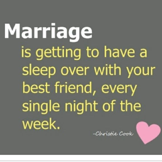 Quotes About Love Marriage Is Getting To Have A Sleep Over With Your Best Friend Every Single Nig Quotess Bringing You The Best Creative Stories