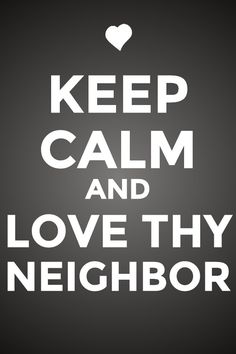 Love Thy Neighbour Quotes Funny | Hover Me