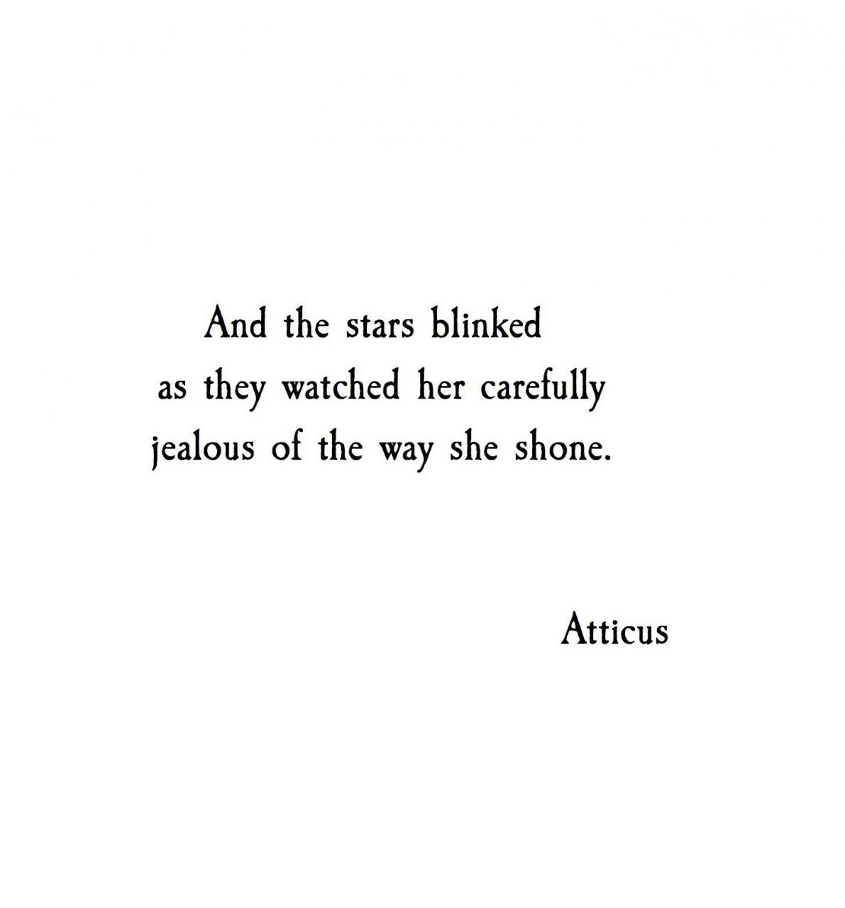 And The Stars Blinked As They Watched Her Carefully Jealous Of The Way She Shone