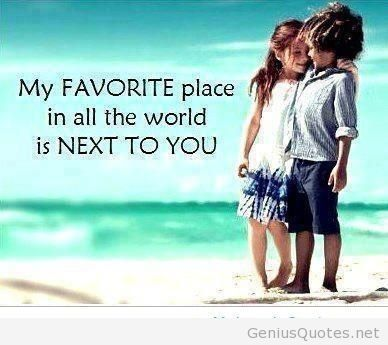 My Favorite Place In All The World Is Next To You Cute Love Quote Dating Advice For Men Pinterest Dating Advice Trust And Relationships