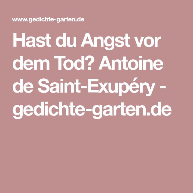 Hast Du Angst Vor Dem Tod Antoine De Saint Exupery Gedichte Garten