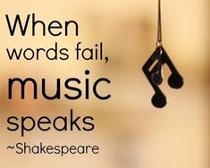 William Shakespeare Quotes When Words Fail Music Speaks By William Shakespeare