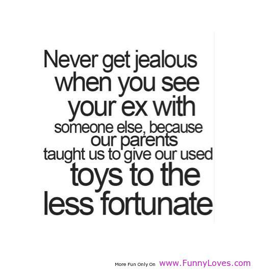 Crazy Ex Girlfriend Quotes Never Get Jealous When You See Your Ex Funny Love