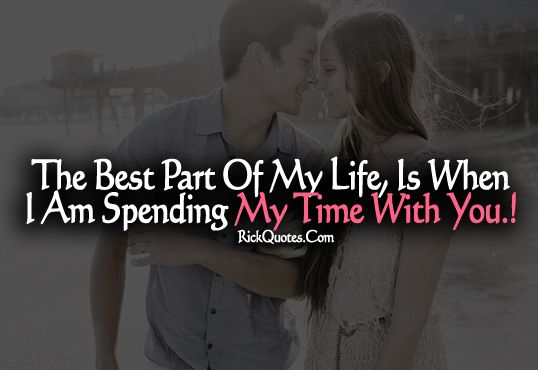 Love Quotes My Time With You Couple Love Kiss Hug Fun