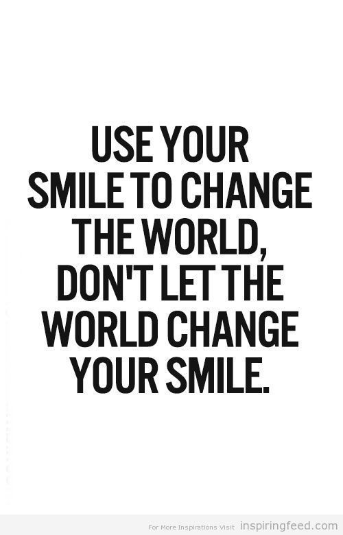 No Matter What Never Forget To Smile Here Are Inspirational Quotes About Smile That Will Help You Smile And Be Happy More Often  Inspiring Smile Quotes