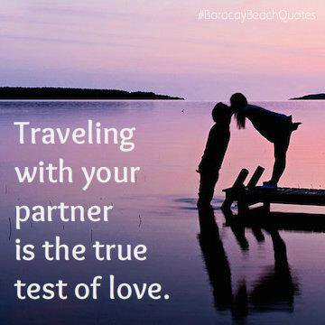 Boracay Beach On Twitter Boracaybeachquotes Traveling With Your Partner Is The True Test Of Love Travel Love Quotes Http T Co Feekhh